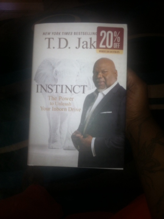A Great Book to Read 'INSTINCT' by TD Jakes